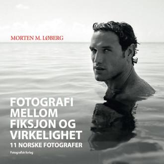 Fotografi mellom fiksjon og virkelighet. Fotografisk Forlag 2013.